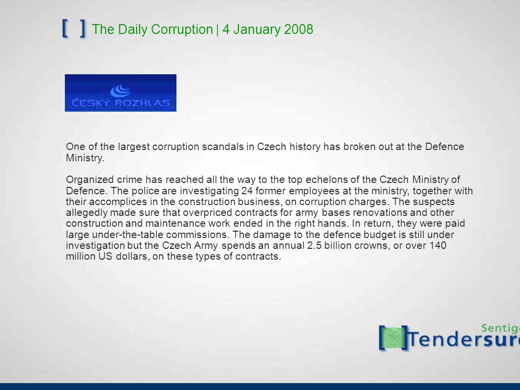 The Daily Corruption   18 April 2008 German companies did not register any improvement in the traditional weak points of Bulgaria's business environment: corruption, the lack of transparency in public procurements, as well as the poor state of the country's infrastructure.