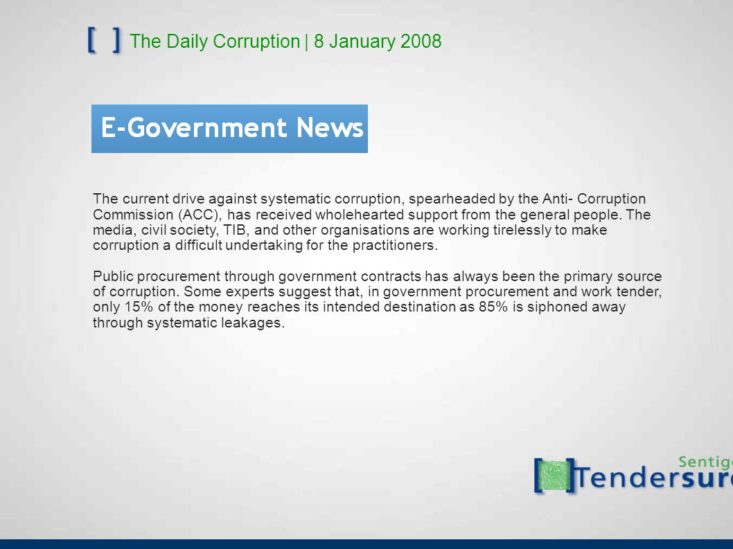 The Daily Corruption   21 May 2008 Members of parliament were stunned by a report on the endemic nature of corruption in the department of correctional services, detailing cases of tender rigging, medical aid fraud and petrol card abuse.