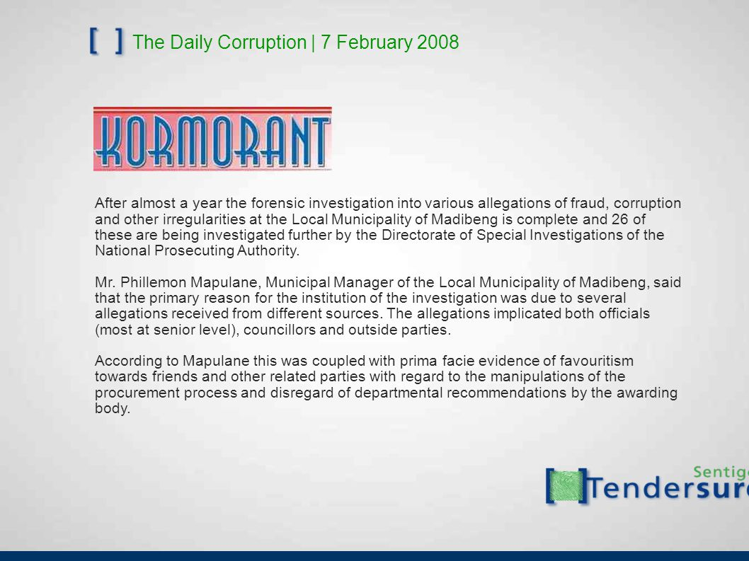 The Daily Corruption | 7 February 2008 After almost a year the forensic investigation into various allegations of fraud, corruption and other irregula
