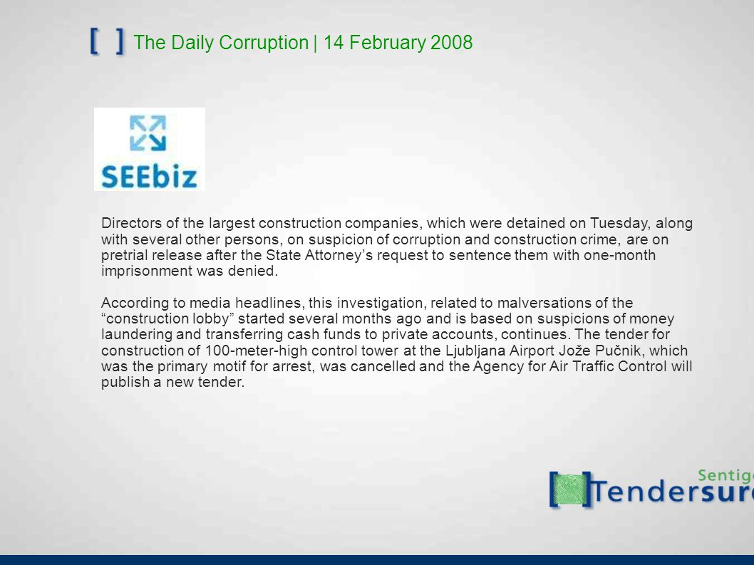 The Daily Corruption | 14 February 2008 Directors of the largest construction companies, which were detained on Tuesday, along with several other pers