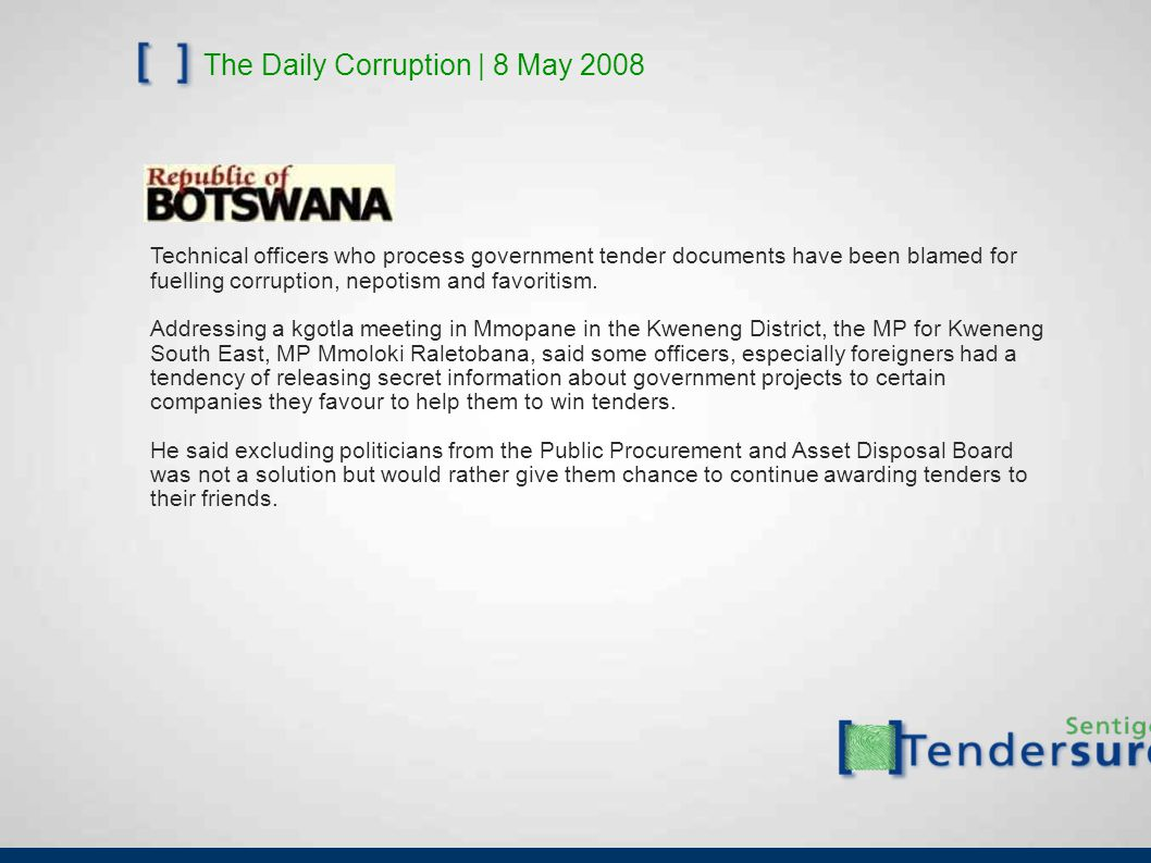 The Daily Corruption | 8 May 2008 Technical officers who process government tender documents have been blamed for fuelling corruption, nepotism and fa
