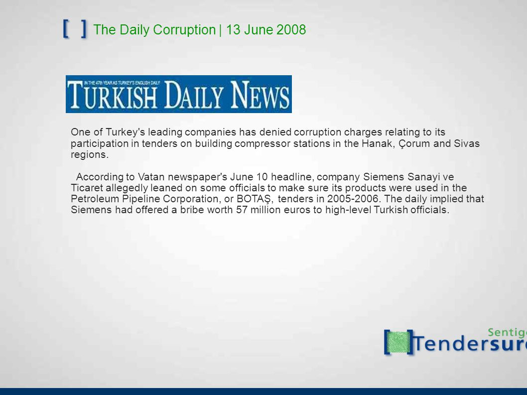 The Daily Corruption | 13 June 2008 One of Turkey's leading companies has denied corruption charges relating to its participation in tenders on buildi