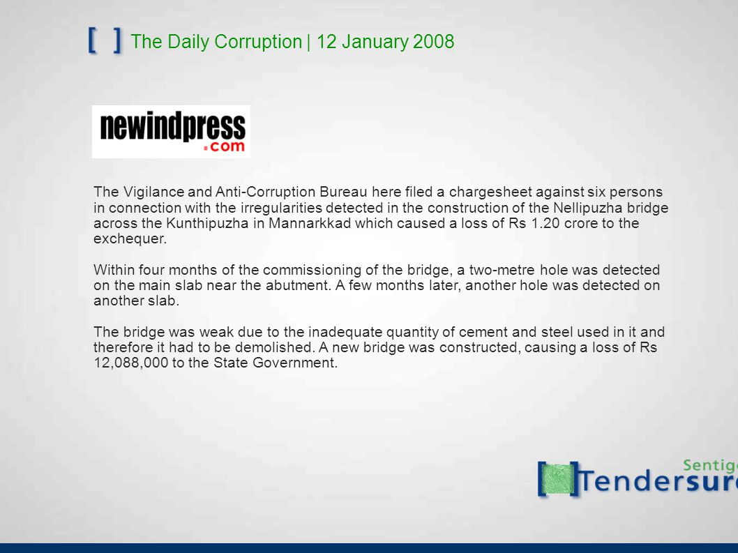 The Daily Corruption   4 May 2008 The government has awarded a R4.7m a year tender to clean dirty hospital linen from an Eastern Cape hospital to a man who does not have washing machines, the Sunday Times has reported.