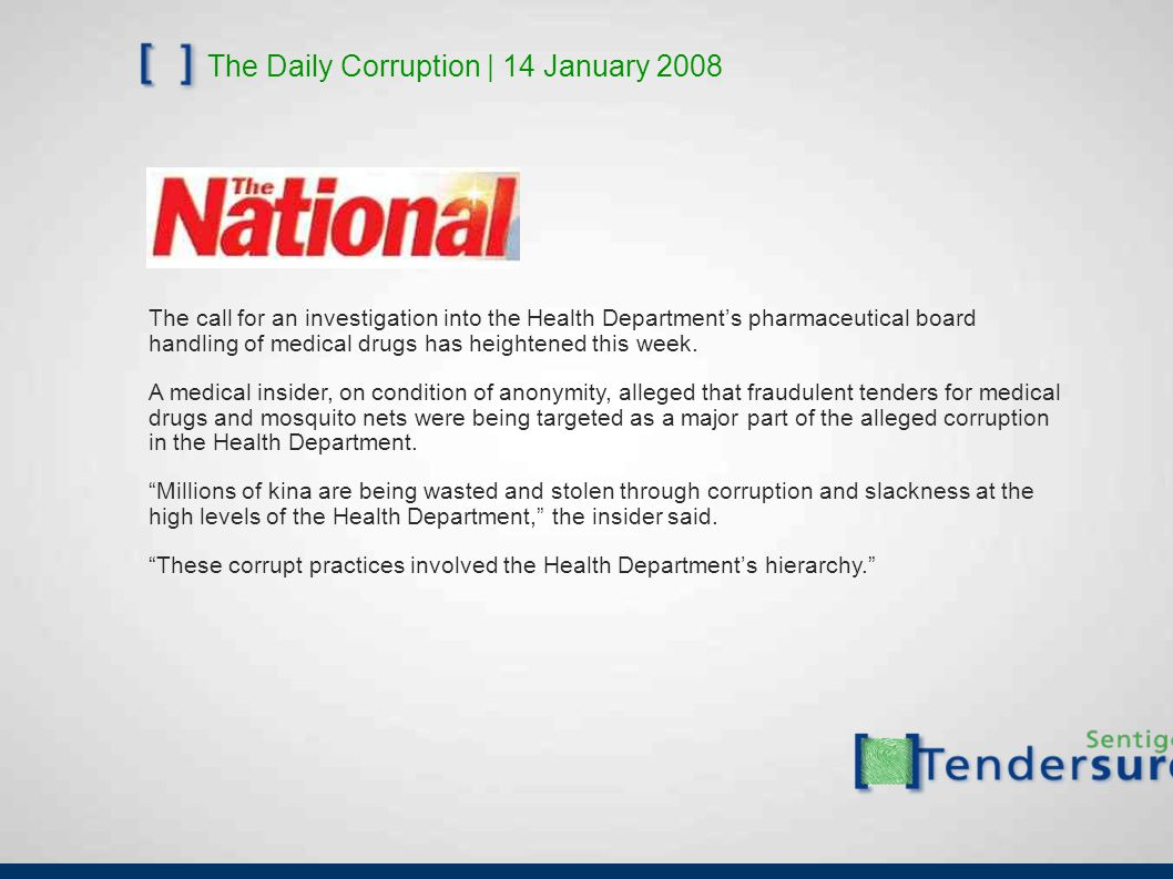 The Daily Corruption   7 May 2008 Two allied groups of accountants, bishops and businessmen announced on Wednesday that they have banded together to intensify the monitoring of state procurement and review government tenders.