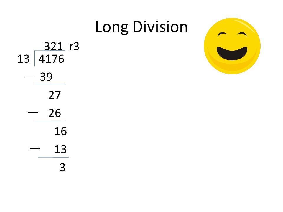 Long Division 13 4176 39 27 26 16 13 3 321 r3