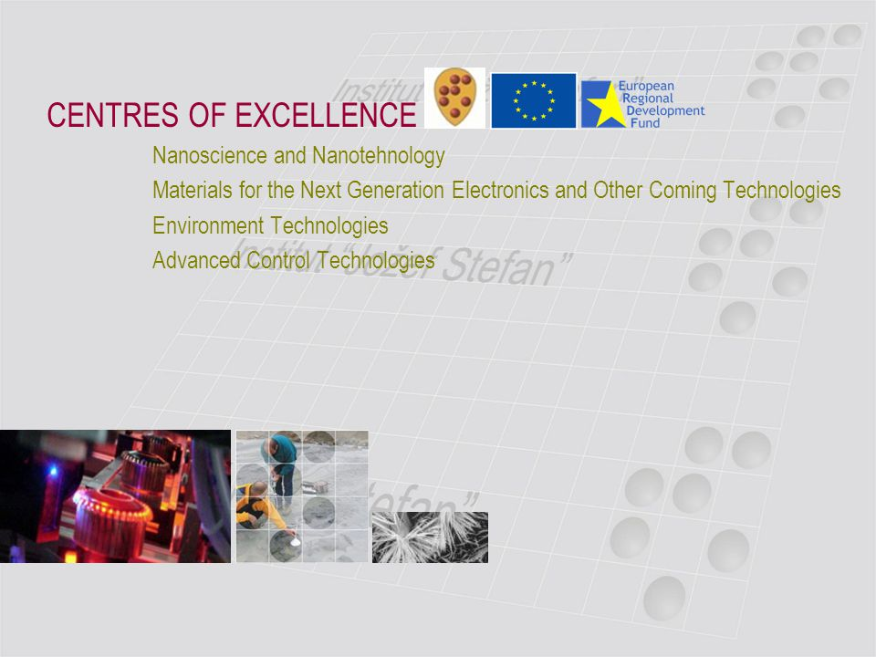 CENTRES OF EXCELLENCE Nanoscience and Nanotehnology Materials for the Next Generation Electronics and Other Coming Technologies Environment Technologi