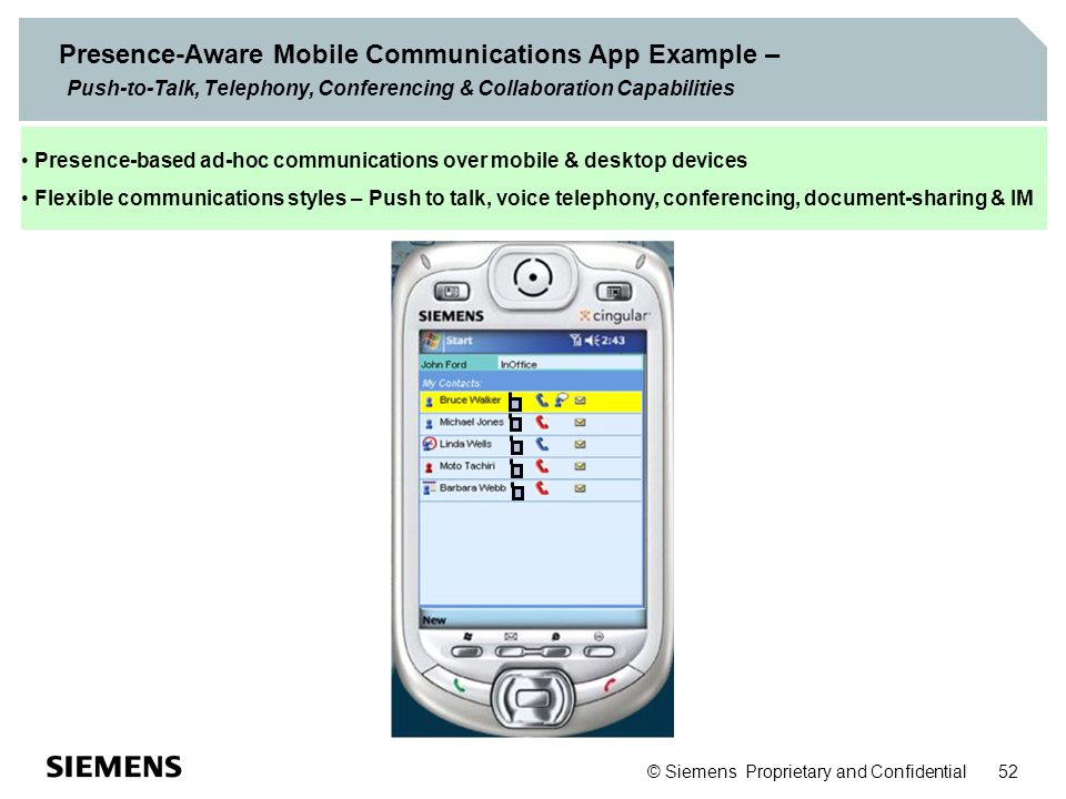 © Siemens Proprietary and Confidential 52 Presence-Aware Mobile Communications App Example – Push-to-Talk, Telephony, Conferencing & Collaboration Cap