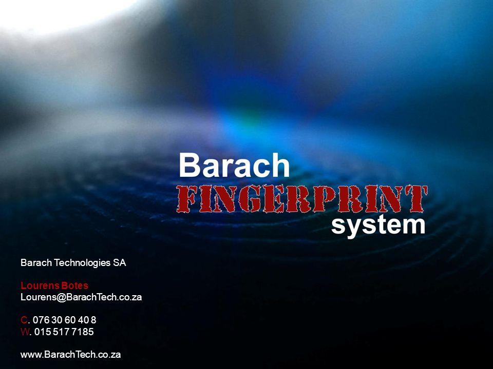 Barach Technologies SA Lourens Botes Lourens@BarachTech.co.za C.