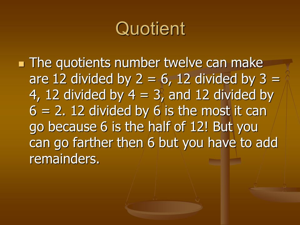 Factors 1,2,3,4,6, and 12 are the factors of 12. 12 is divisible by all of its factors and this means all the factors are the divisors. 12 is the divi