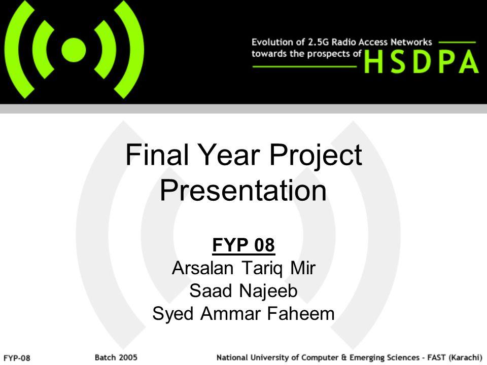 Final Year Project Presentation FYP 08 Arsalan Tariq Mir Saad Najeeb Syed Ammar Faheem