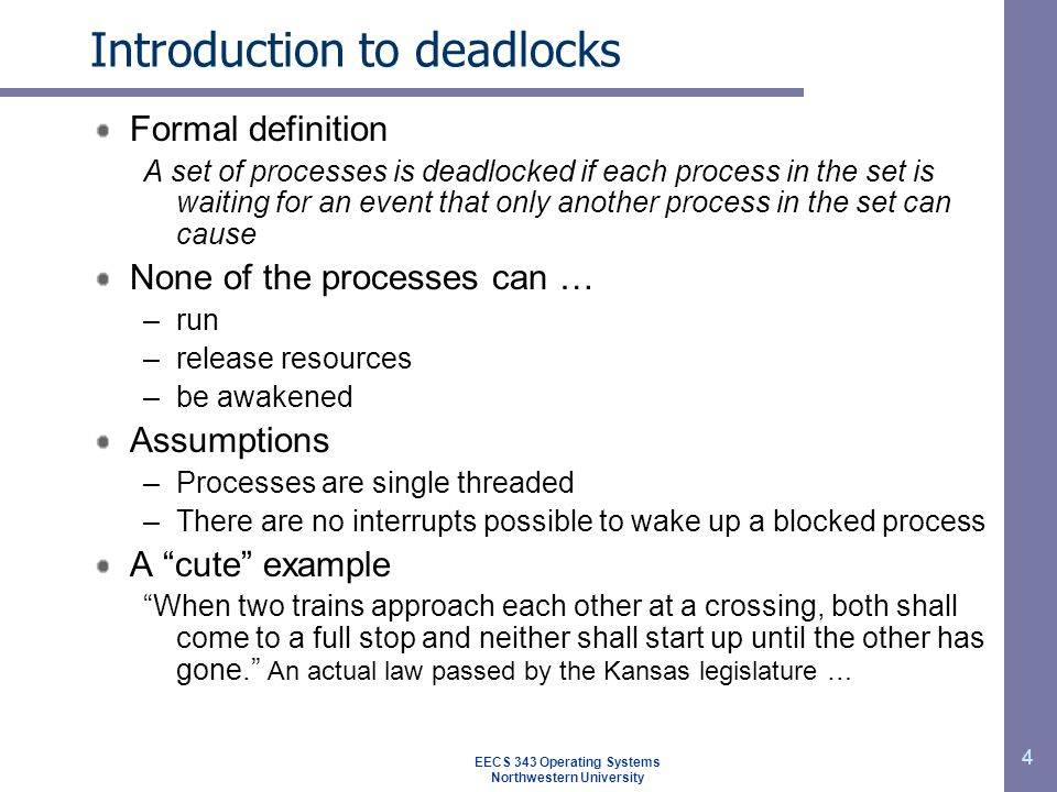 4 Introduction to deadlocks Formal definition A set of processes is deadlocked if each process in the set is waiting for an event that only another pr