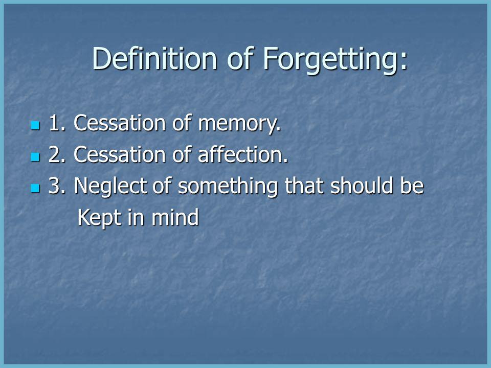 Definition of Forgetting: Definition of Forgetting: 1.