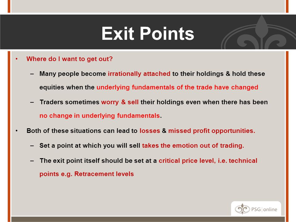 Exit Points Where do I want to get out.