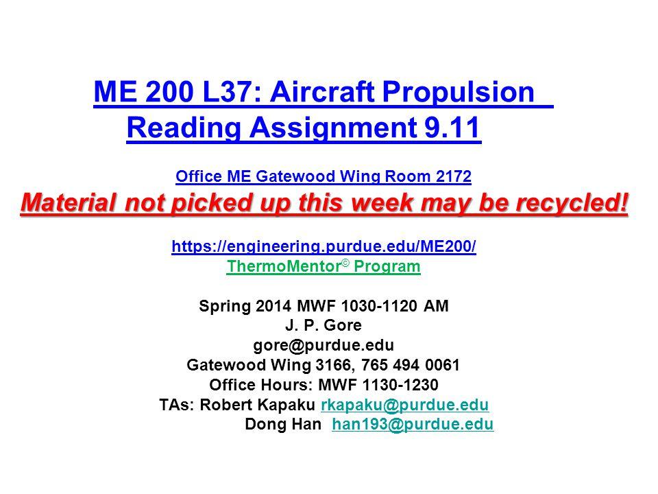 2 Outline Brayton Cycle –Aircraft propulsion (9.11) –Quiz 6