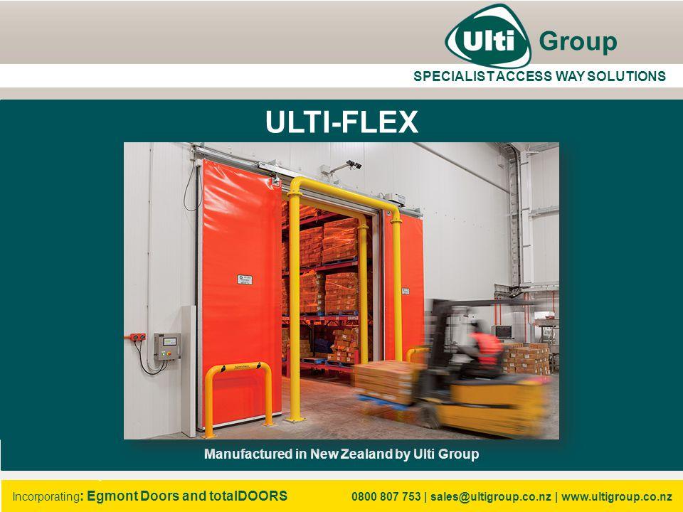 ULTI-FLEX Incorporating : Egmont Doors and totalDOORS 0800 807 753 | sales@ultigroup.co.nz | www.ultigroup.co.nz What is an Ulti-Flex Door.