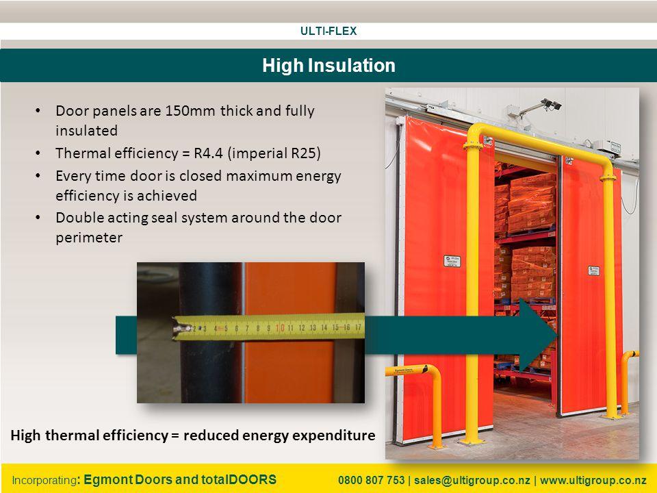 ULTI-FLEX Incorporating : Egmont Doors and totalDOORS 0800 807 753 | sales@ultigroup.co.nz | www.ultigroup.co.nz No More Ice.