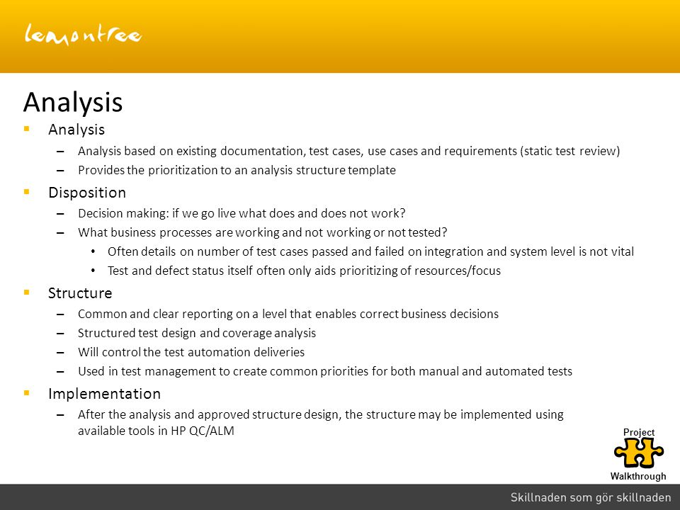 Analysis  Analysis – Analysis based on existing documentation, test cases, use cases and requirements (static test review) – Provides the prioritizat