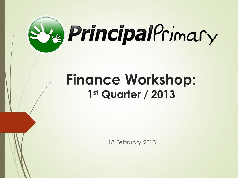 Finance Workshop: 1 st Quarter / 2013 18 February 2013