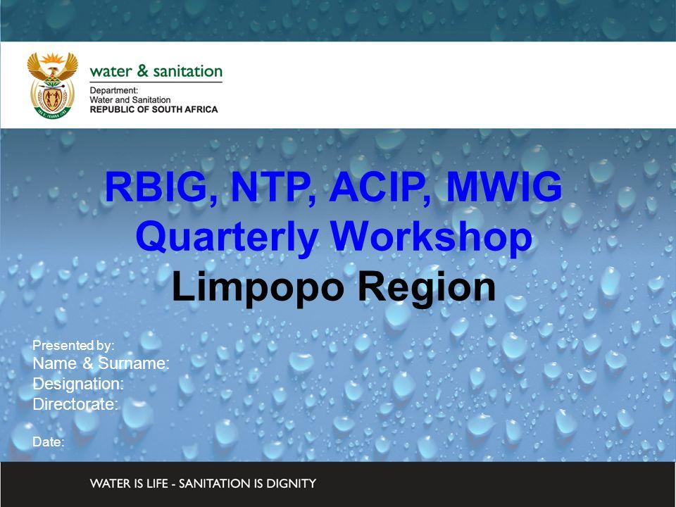 DWA CORPORATE IDENTITY Presented by: Johan Maree Deputy Director: Media Production 12 December 2012 RBIG, NTP, ACIP, MWIG Quarterly Workshop Limpopo Region Presented by: Name & Surname: Designation: Directorate: Date: