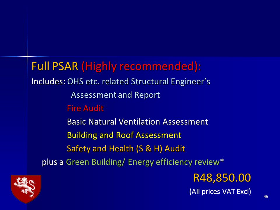 46 Full PSAR (Highly recommended): Includes: OHS etc. related Structural Engineer's Assessment and Report Assessment and Report Fire Audit Fire Audit