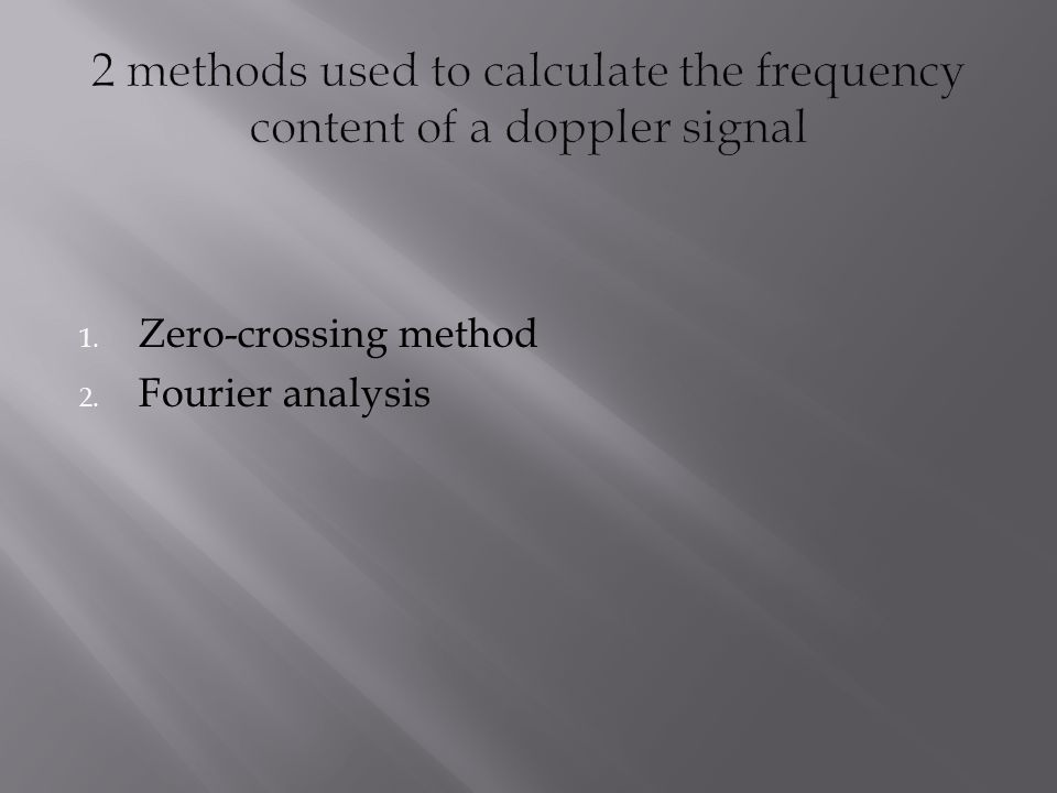1. Zero-crossing method 2. Fourier analysis
