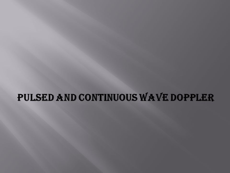 Pulsed and Continuous Wave Doppler
