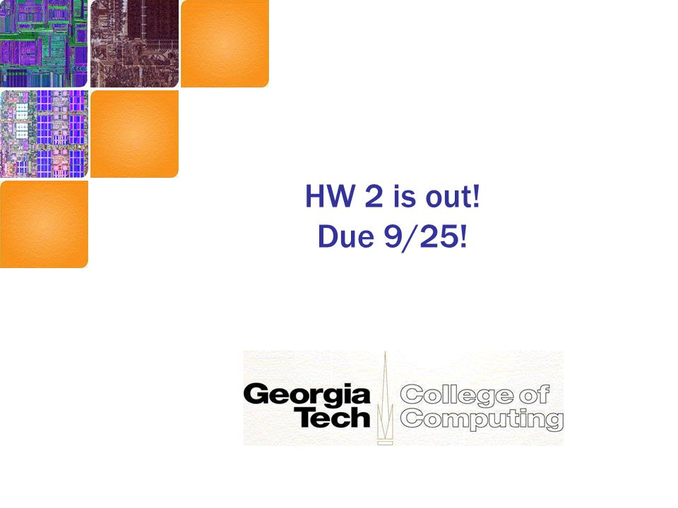 HW 2 is out! Due 9/25!