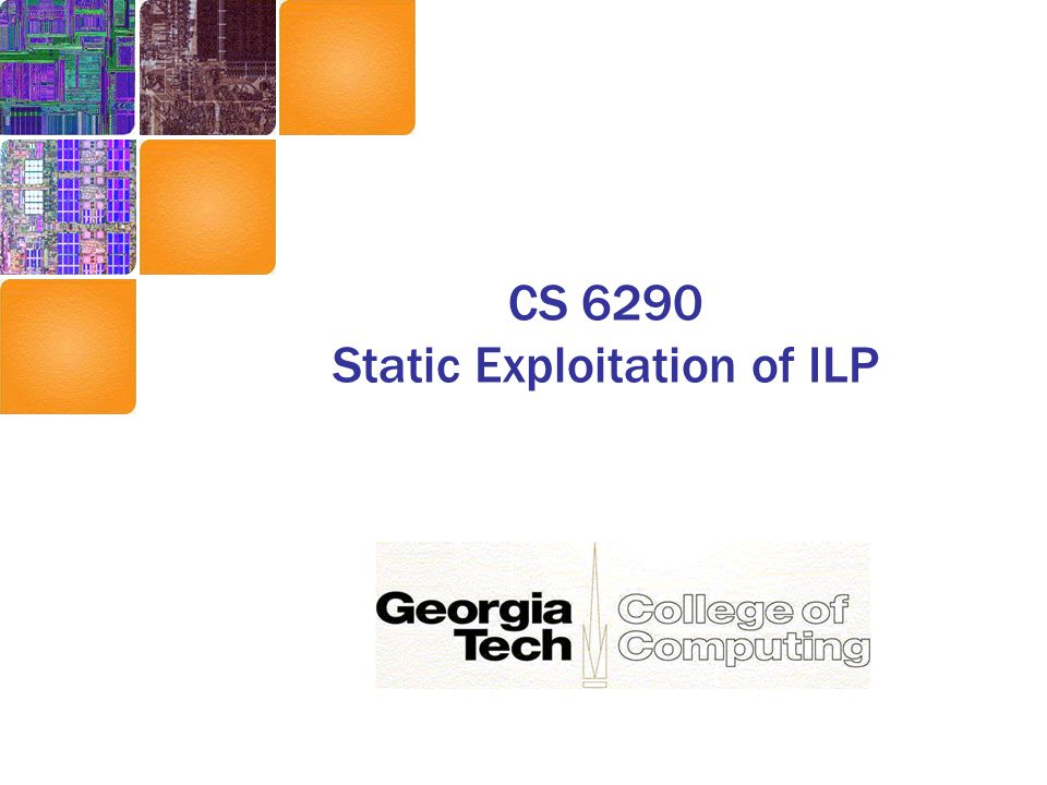 CS 6290 Static Exploitation of ILP