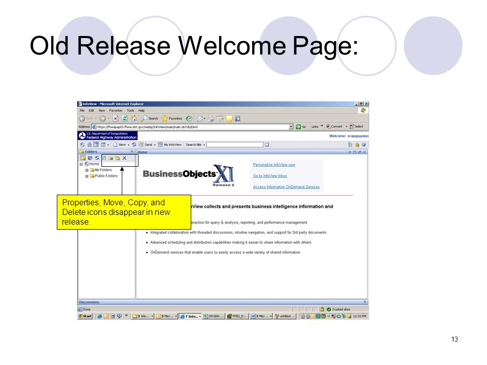 13 Old Release Welcome Page: Properties, Move, Copy, and Delete icons disappear in new release.