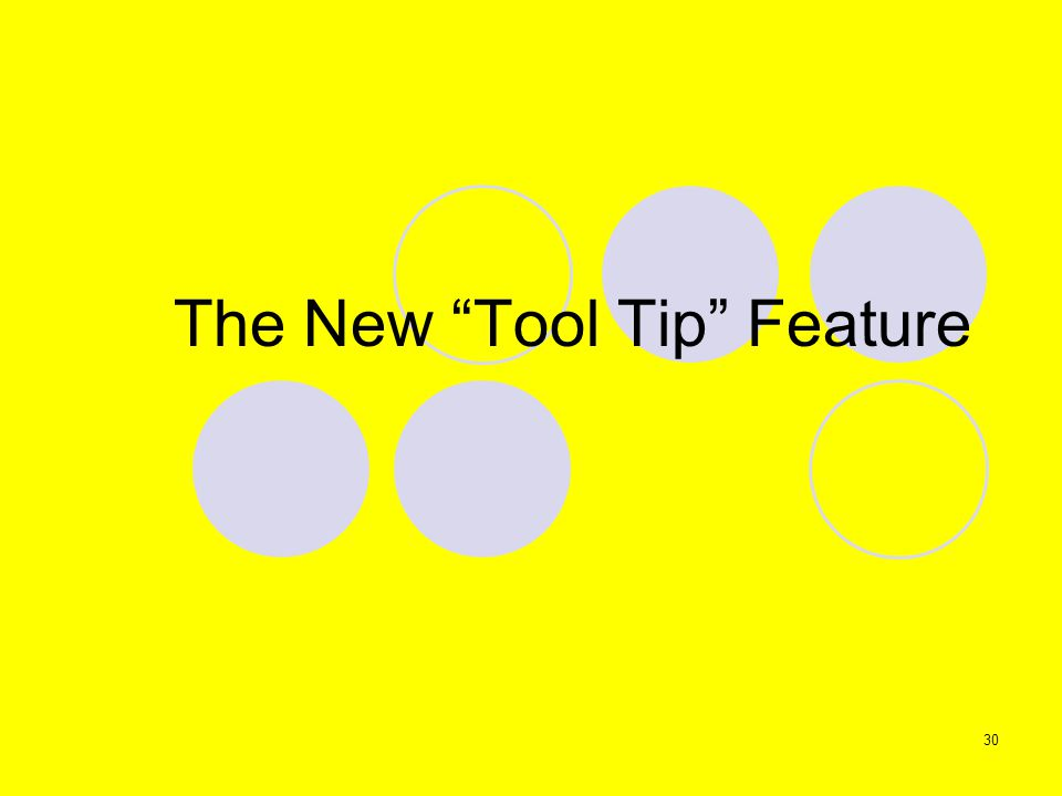 30 The New Tool Tip Feature