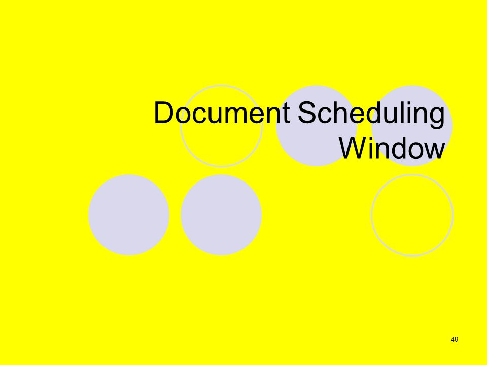 48 Document Scheduling Window