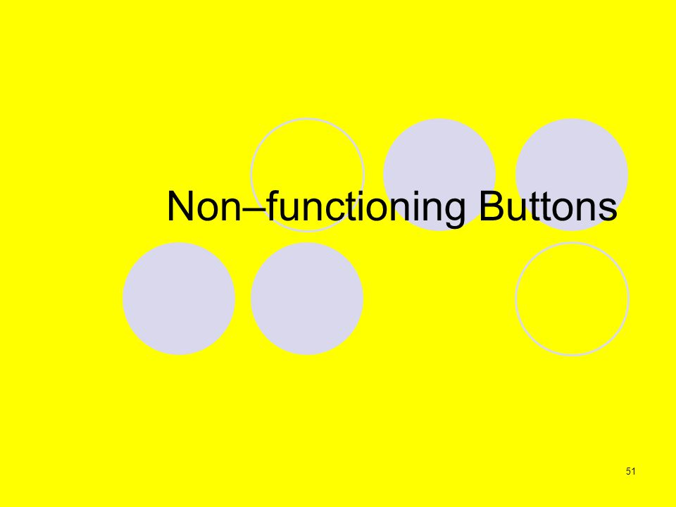 51 Non–functioning Buttons