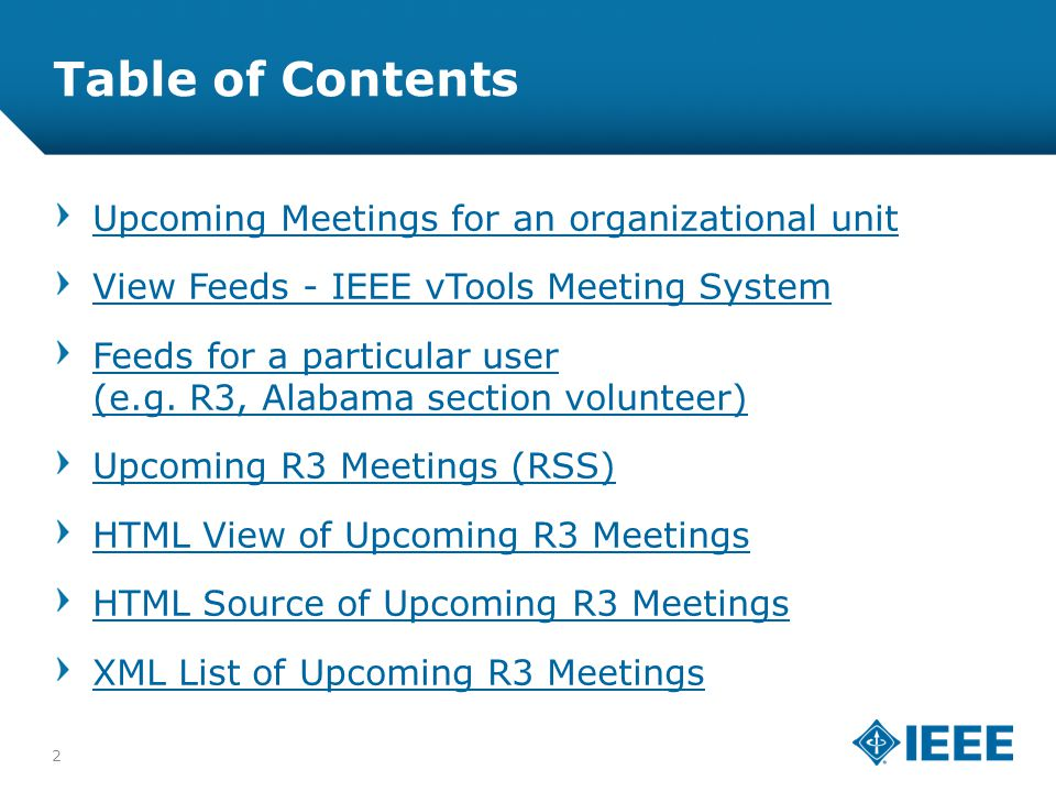 12-CRS-0106 REVISED 8 FEB 2013 Table of Contents Upcoming Meetings for an organizational unit View Feeds - IEEE vTools Meeting System Feeds for a part