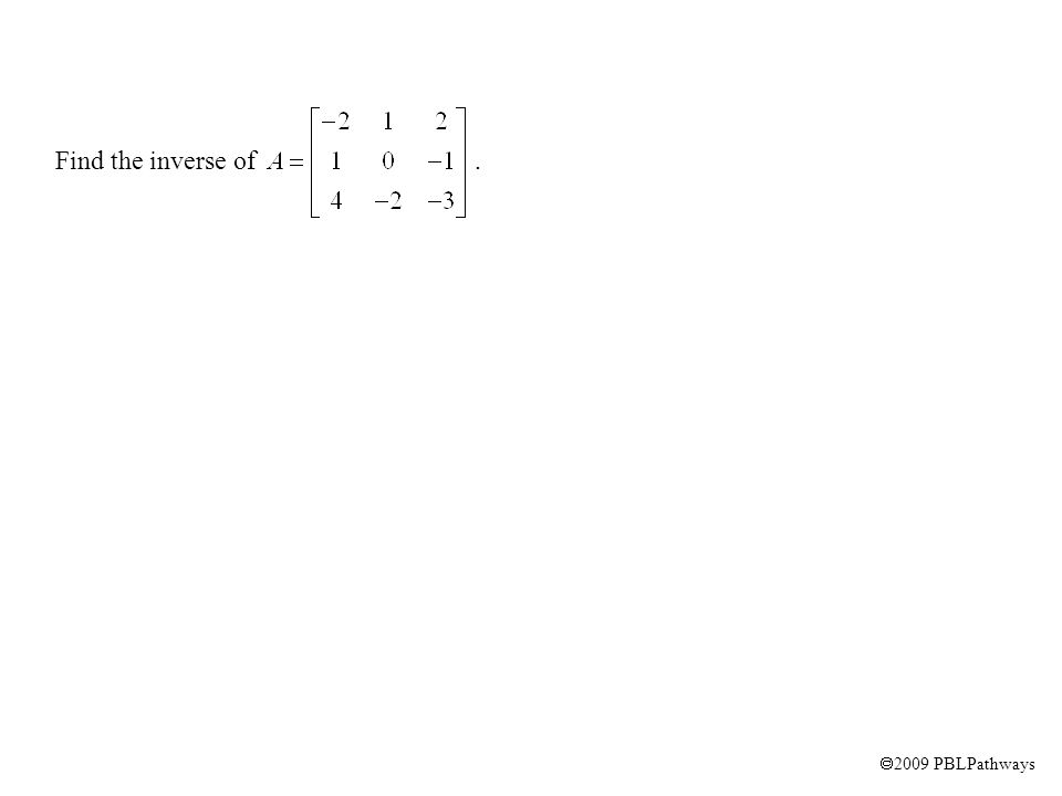 Find the inverse of.