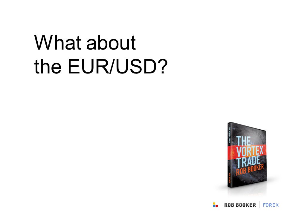 What about the EUR/USD