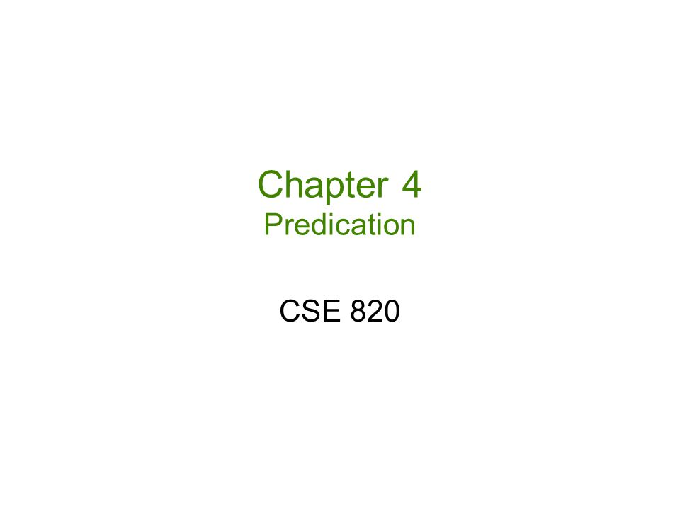 Chapter 4 Predication CSE 820