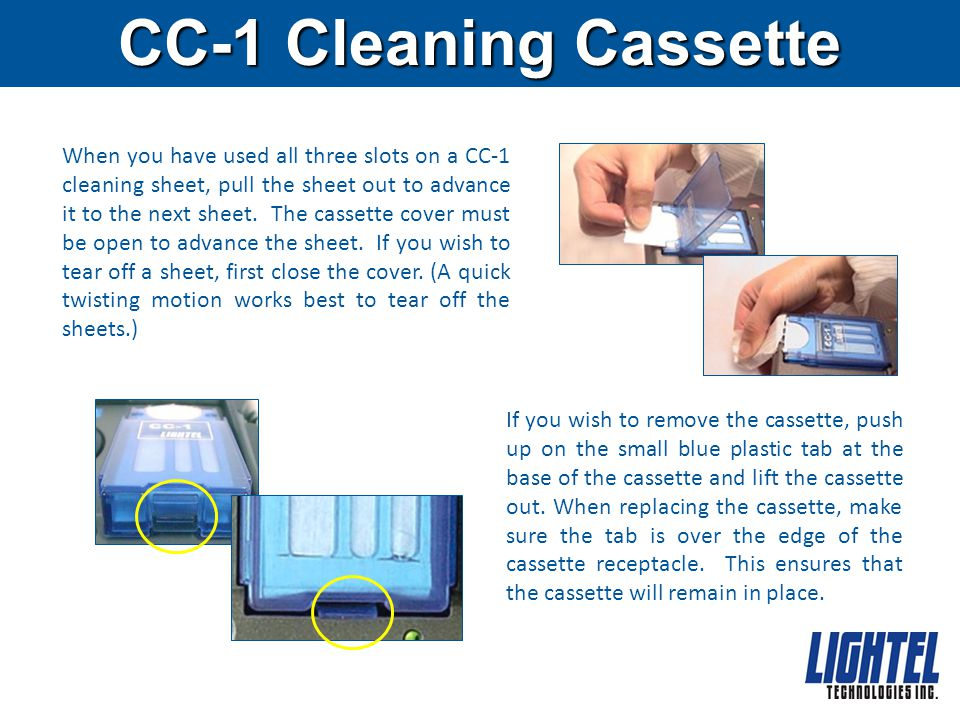 When you have used all three slots on a CC-1 cleaning sheet, pull the sheet out to advance it to the next sheet.