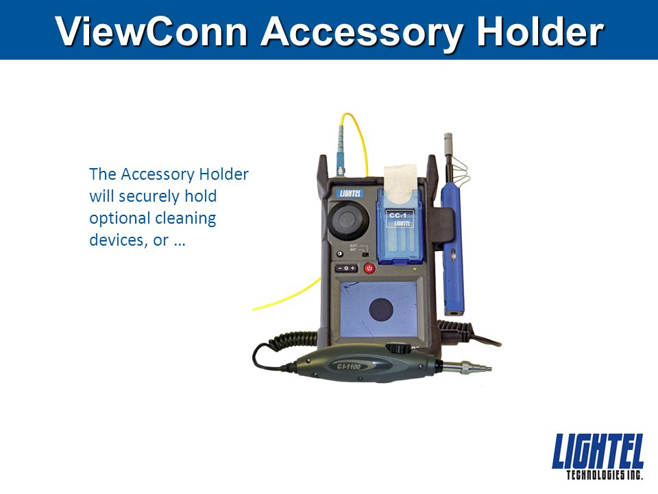ViewConn Accessory Holder The Accessory Holder will securely hold optional cleaning devices, or …