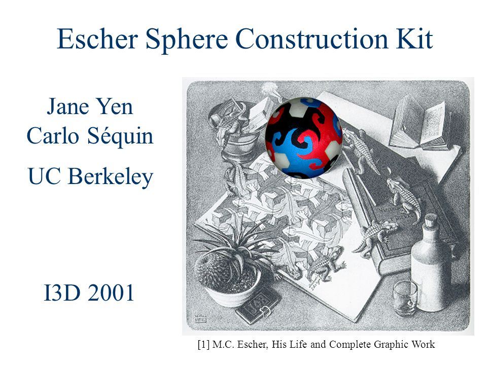Jane Yen Carlo Séquin UC Berkeley I3D 2001 [1] M.C.