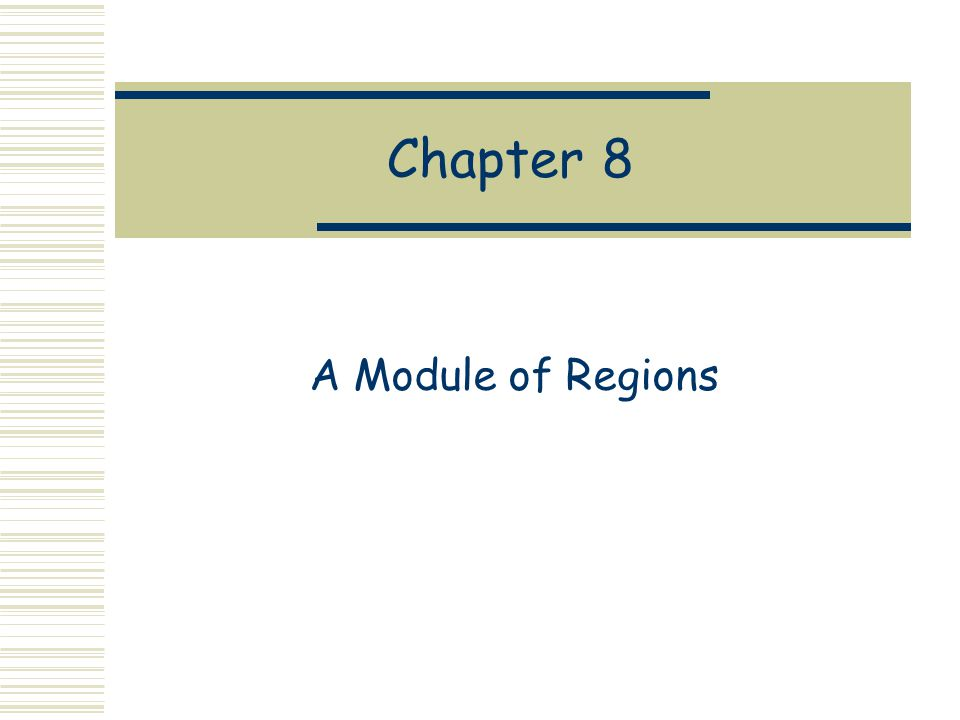Chapter 8 A Module of Regions