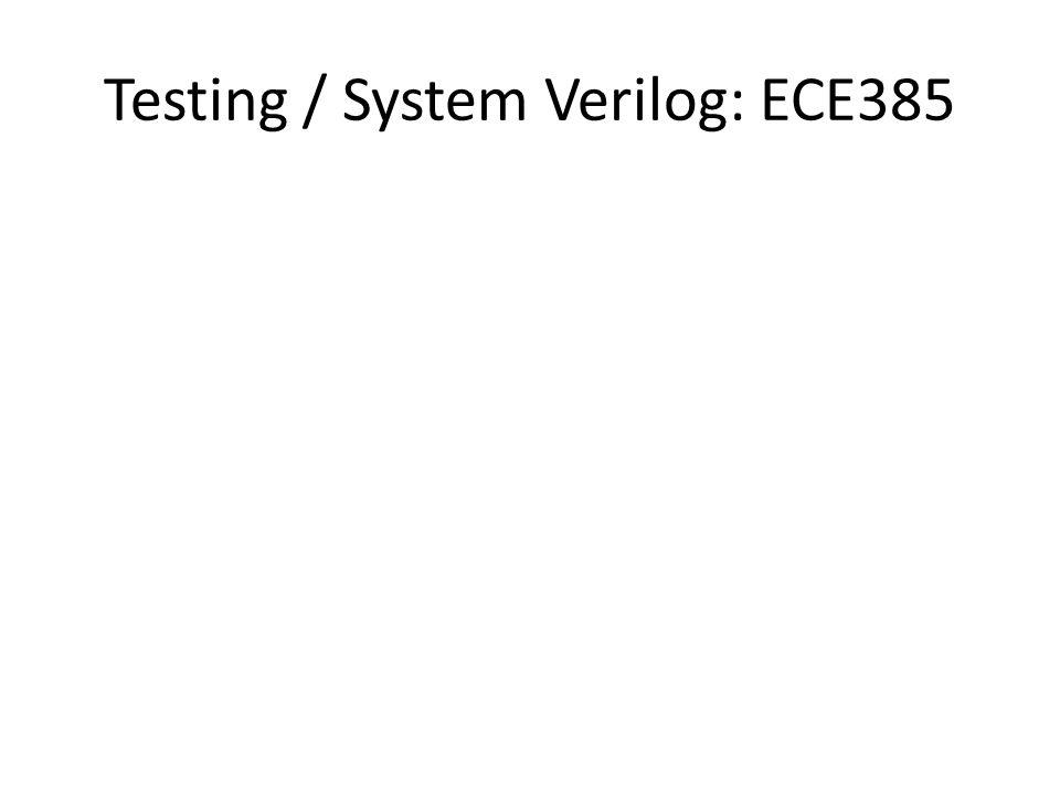 Testing / System Verilog: ECE385