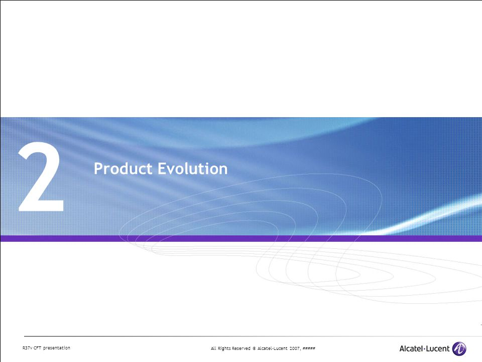 All Rights Reserved © Alcatel-Lucent 2007, ##### R37v CFT presentation Equipment : Software