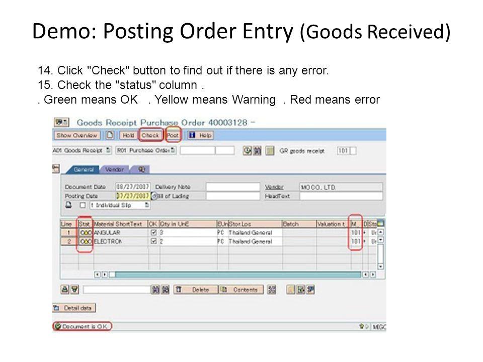 Demo: Posting Order Entry (Goods Received) 14. Click