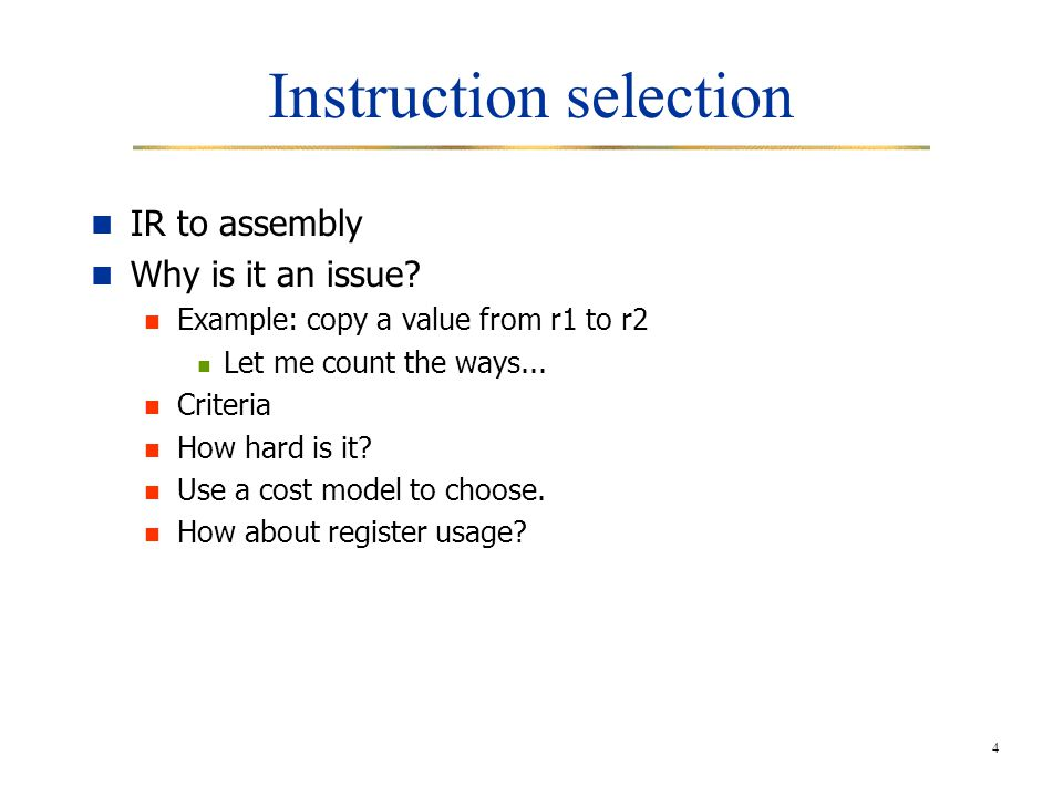 4 Instruction selection IR to assembly Why is it an issue.