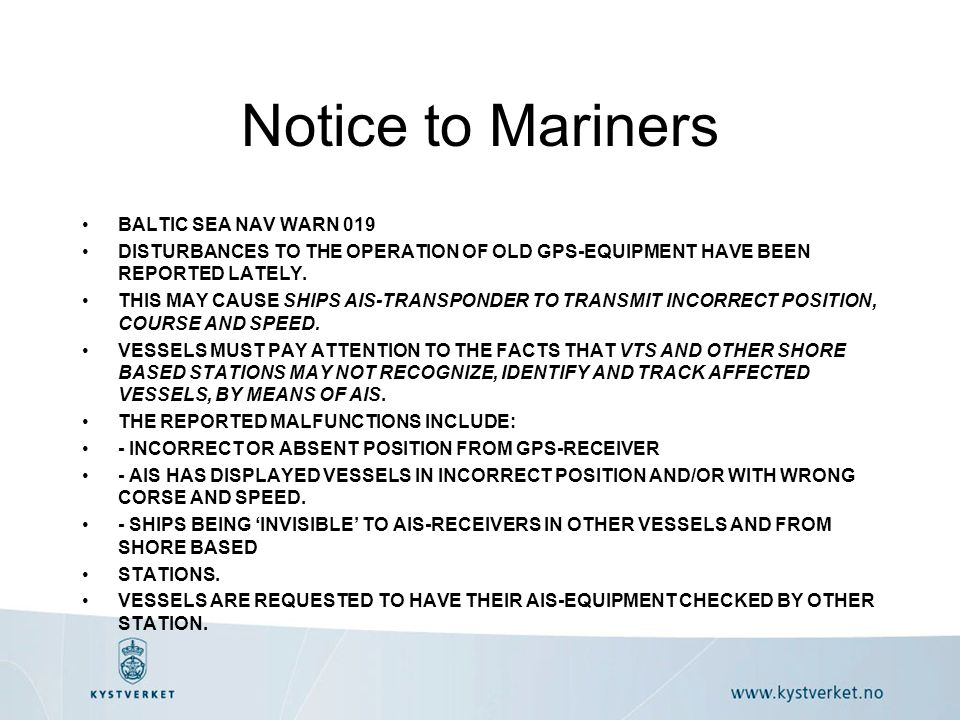 Notice to Mariners BALTIC SEA NAV WARN 019 DISTURBANCES TO THE OPERATION OF OLD GPS-EQUIPMENT HAVE BEEN REPORTED LATELY.
