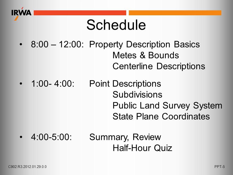 Schedule 8:00 – 12:00: Property Description Basics Metes & Bounds Centerline Descriptions 1:00- 4:00: Point Descriptions Subdivisions Public Land Surv