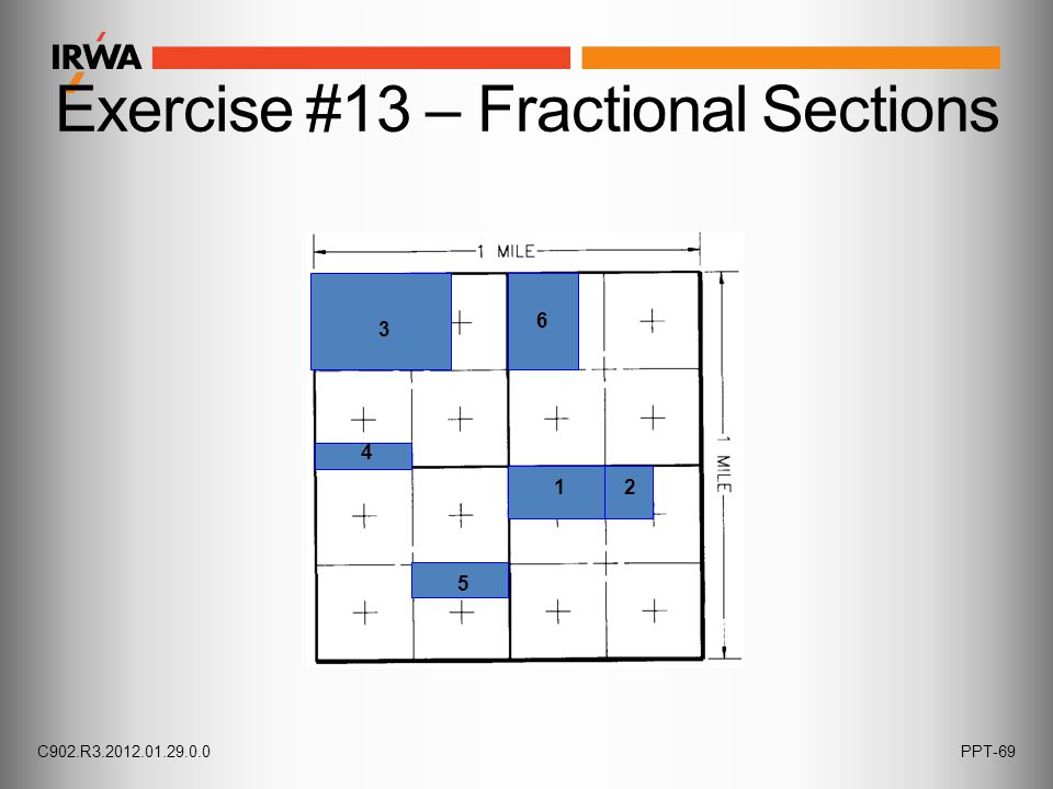 Exercise #13 – Fractional Sections 12 3 4 5 6 C902.R3.2012.01.29.0.0PPT-69