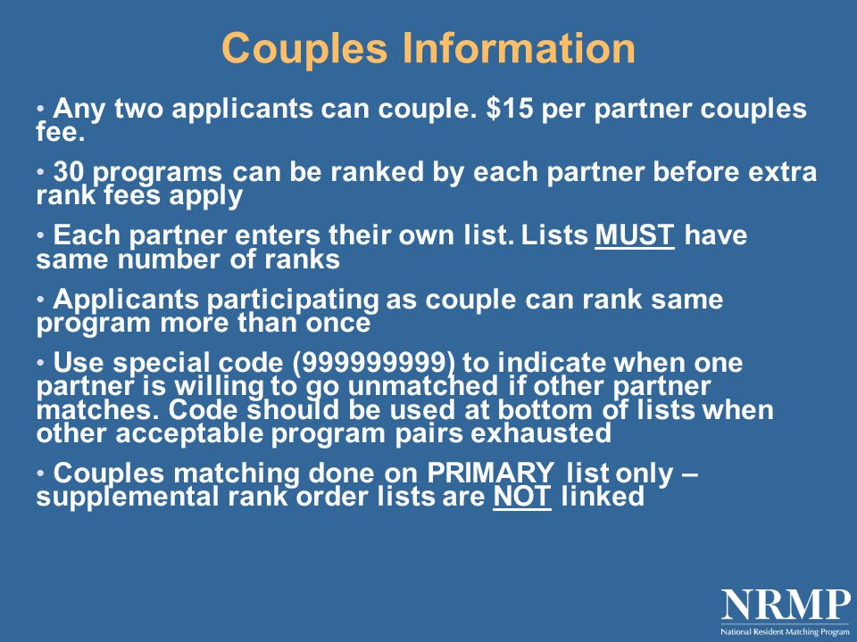 Couples Information Any two applicants can couple.