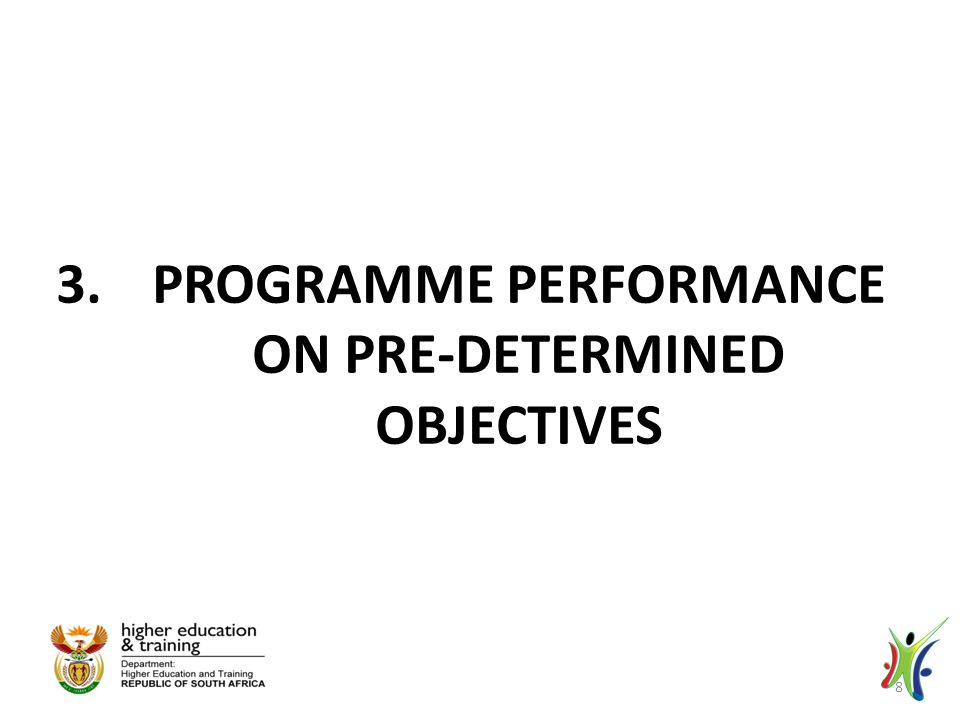 3.PROGRAMME PERFORMANCE ON PRE-DETERMINED OBJECTIVES 8