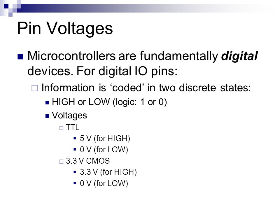 Pin Voltages Microcontrollers are fundamentally digital devices.